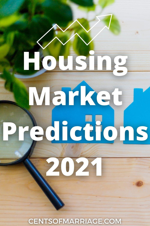 HOUSING MARKET PREDICTIONS 2021