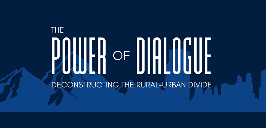 "Silhouette background of an urban cityscape connected to a mountain range. Written across it is ""Power of Dialogue: Deconstructing the Rural-Urban Divide"""