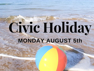 MON AUG 5th - CLOSED for Civic Holiday!
