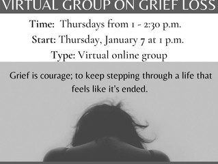 Virtual Group - Starting in January - Grief and Loss