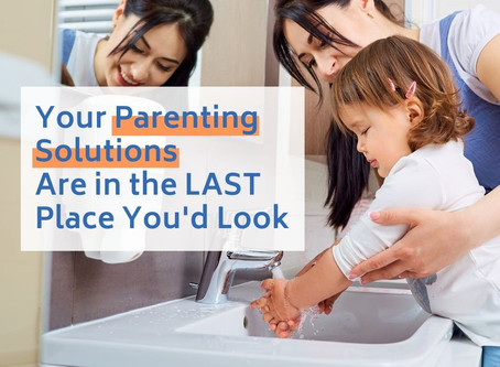 Your parenting solutions are in the last place you'd look