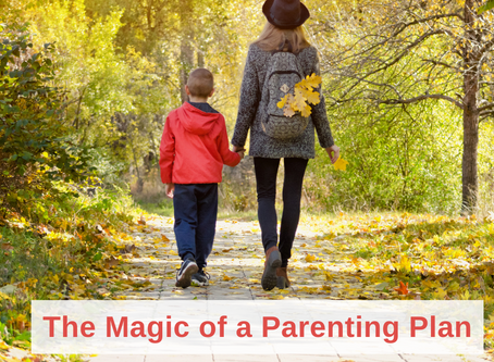 The Magic of a Parenting Plan