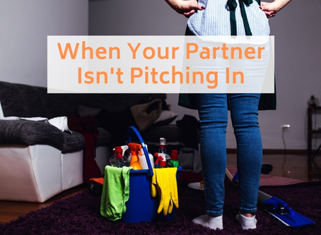 Mom does EVERYTHING: When your partner isn't pitching in