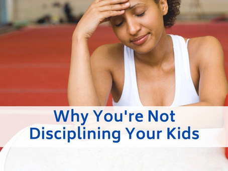 Here's why you might not be disciplining your child