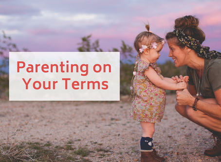 Parenting on YOUR terms