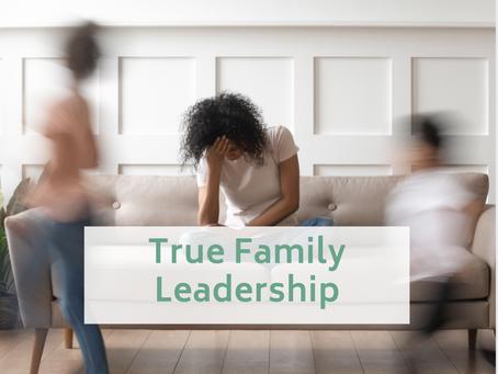 True Family Leadership