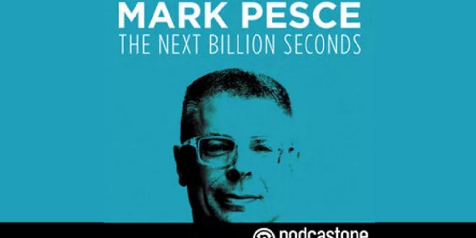 Marc Pesce's The Next Billion Seconds