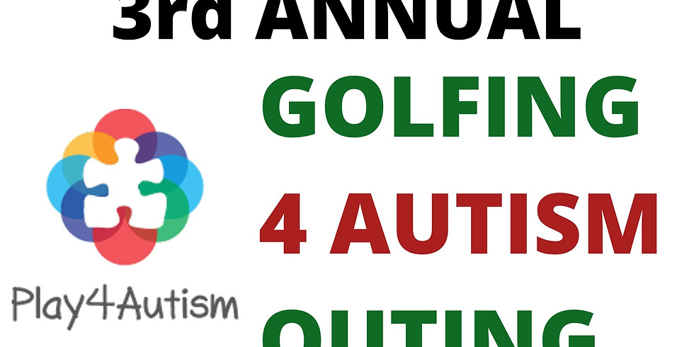 3rd Annual Golfing 4 Autism Outing