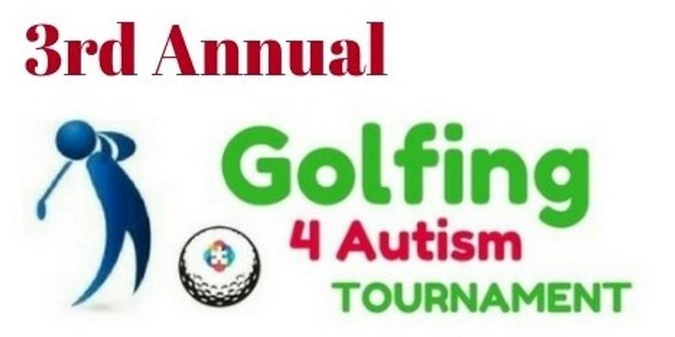 "3rd Annual ""Golfing 4 Autism"" Tournament"