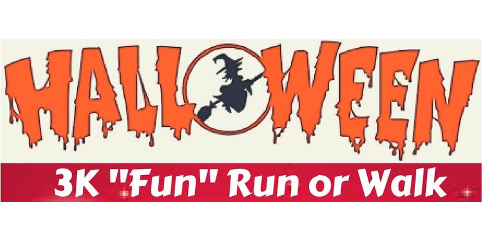 """HALLOWEEN 3K """"FUN"""" RUN or WALK"""