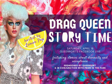 Drag Queen Story Time WILL Happen April 18 — Virtually!