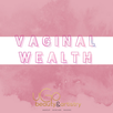 Vagina Wealth