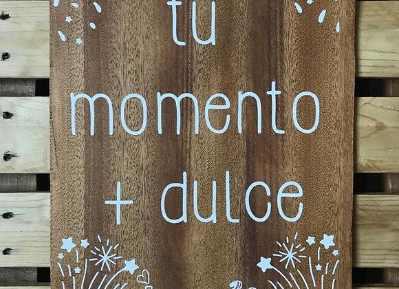 """Cartel madera """"Tu momento + dulce"""""""