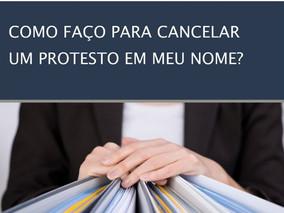 Como faço para cancelar um protesto em meu nome? E se o protesto for indevido?