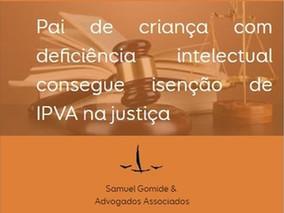 Pai de criança com deficiência intelectual consegue isenção de IPVA na justiça