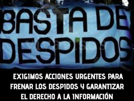 Exigimos acciones urgentes para frenar los despidos y garantizar el derecho a la información