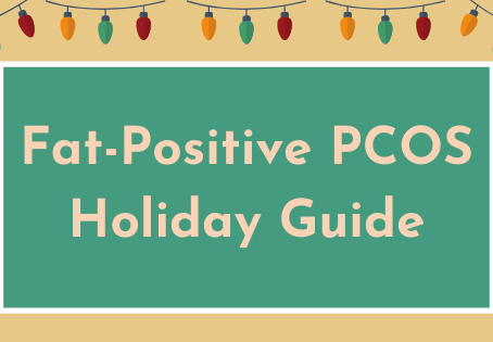 Fat-Positive PCOS Holiday Guide