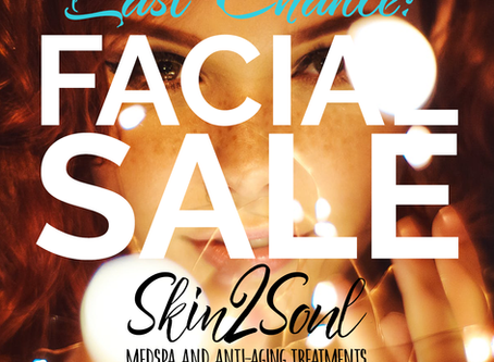LAST CHANCE! Facials On Sale!