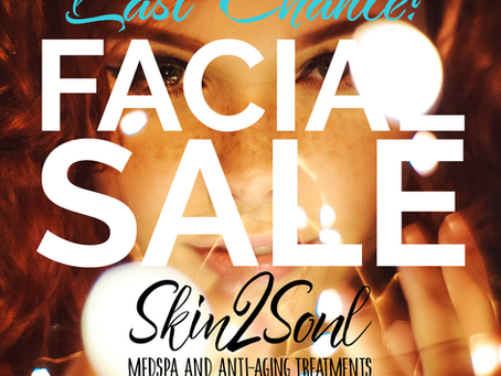 LAST CHANCE! Facials On Sale!