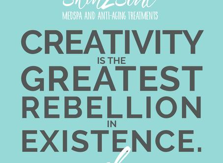 Creativity Is The Greatest Rebellion