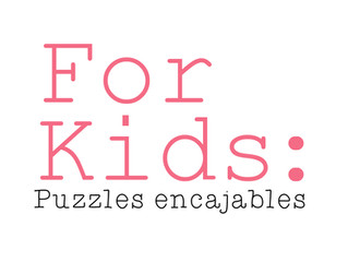 For Kids: Puzzles encajables.