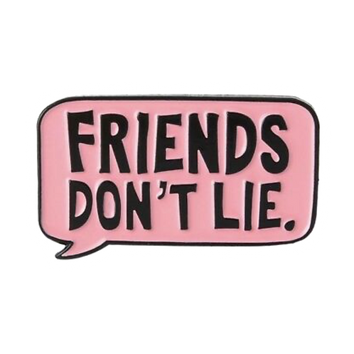 Stranger Things - Friends Don't Lie Pin