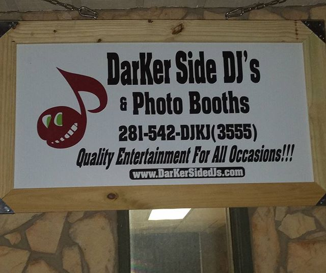 We have a Sign!!!!_DarKer Side DJ'S and Photo Booths_506 S