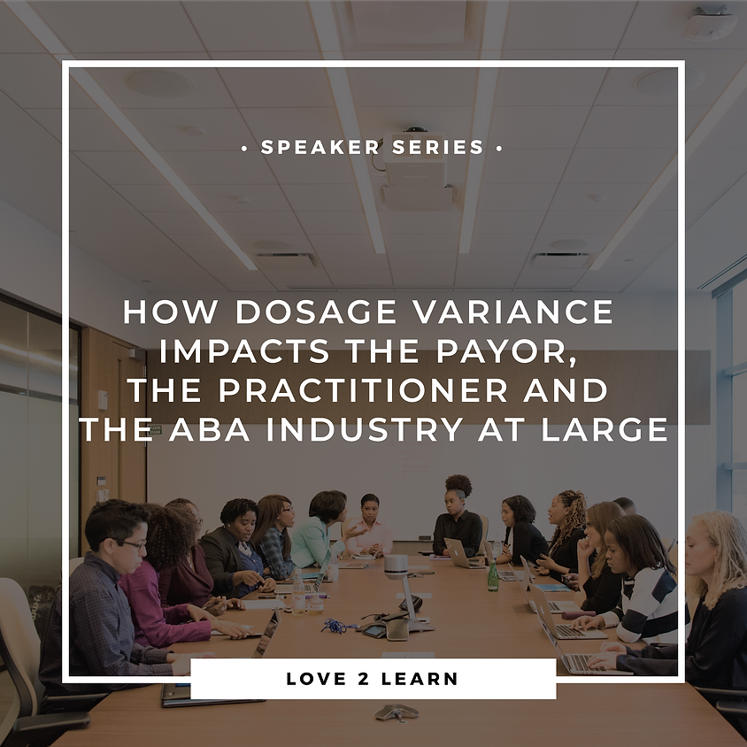 How Dosage Variance Impacts the Payor, the Practitioner and the ABA Industry at Large