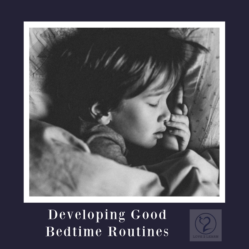 Parent Workshop | Developing Good Bedtime Routines