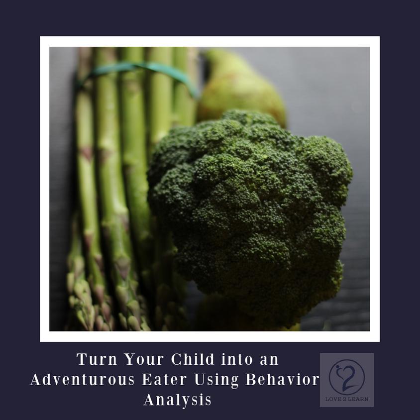 Parent Workshop | Turn Your Child into an Adventurous Eater Using Behavior Analysis