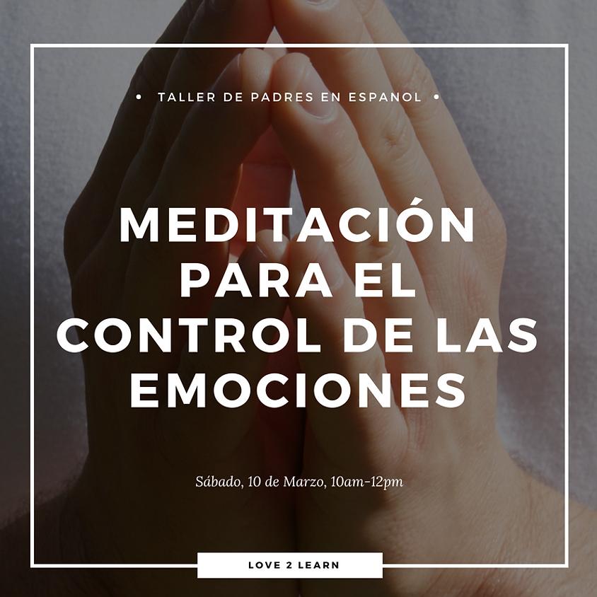 Taller de Padres en Espanol | Meditación para el Control de las Emociones