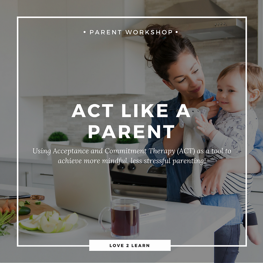 ACT Like a Parent