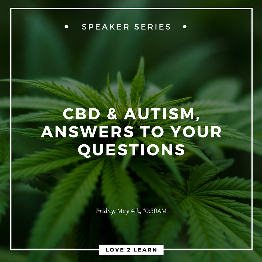 Speaker Series | CBD and Autism, Answers to Your Questions