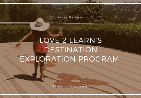 Love 2 Learn's Destination Exploration Program