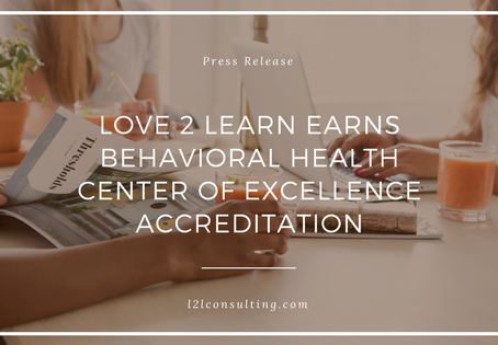 Love 2 Learn Earns Behavioral Health Center of Excellence Accreditation