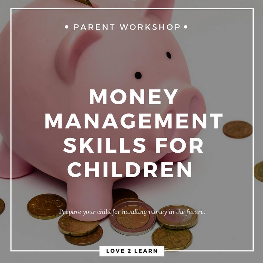 Parent Workshop | Money Management Skills for Children