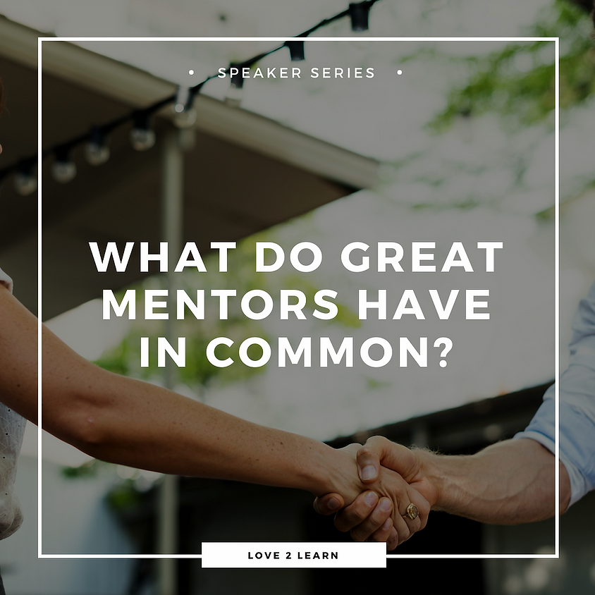 Speaker Series | What Do Great Mentors Have in Common?
