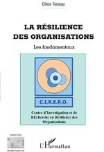 Qu'appelle-t-on la résilience des organisations ?
