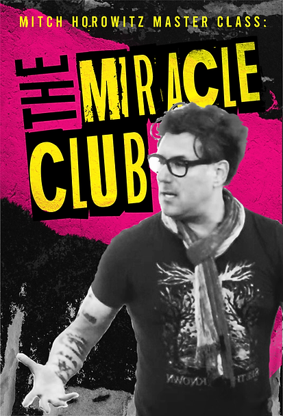 Mitch Horowitz Master Class-the miracle