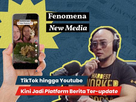 Fenomena New Media: TikTok hingga Youtube Kini Jadi Platform Berita Terupdate