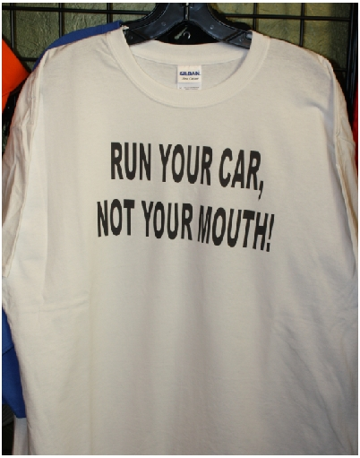 Run your car not your mouth custom tshir