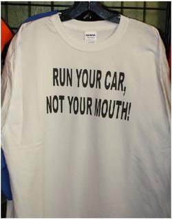 Run your car not your mouth custom tshir