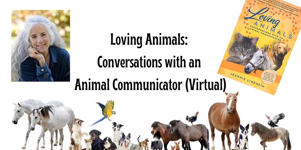 Loving Animals: Conversations with an Animal Communicator (Virtual)