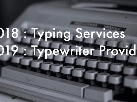 Typewriter Provider :                     2018 เราเป็นคนรับพิมพ์ดีด                2019 เราจะผลิตเคร