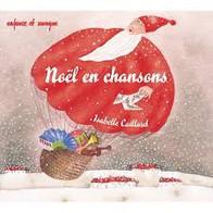 Noel en chanson - Isabelle Caillard - Enfance et musique