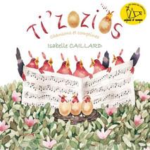 Ti'Zozios - Isabelle Caillard    Enfance et musique