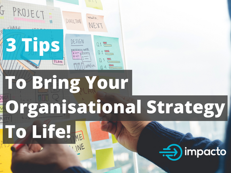 3 Tips To Bring Your Organisation's Strategy To Life!