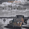 "Review: Country Singer- Songwriter, Gary Pratt's New Album, ""SOMETHING WORTH REMEMBERING"""