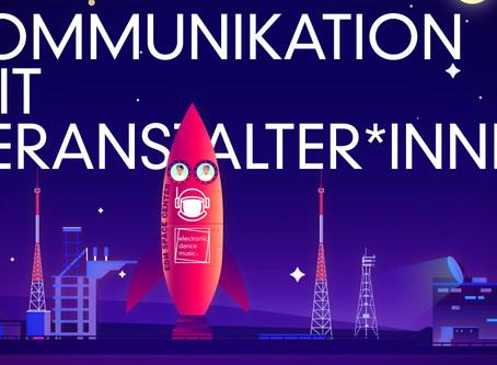 EDM SPACE CENTER T-06 Kommunikation mit Veranstalter*innen