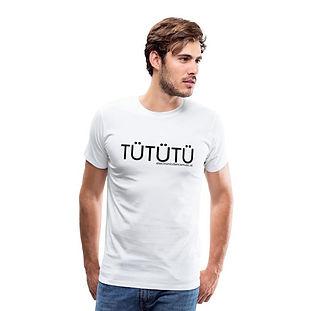 TÜTÜTÜ Premium T-Shirt